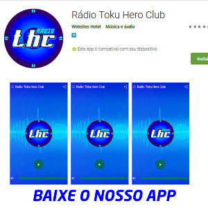>> Aplicativo Rádio Toku Hero Club